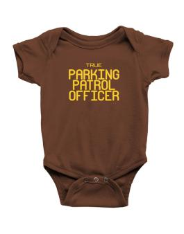 True Parking Patrol Officer Baby Bodysuit