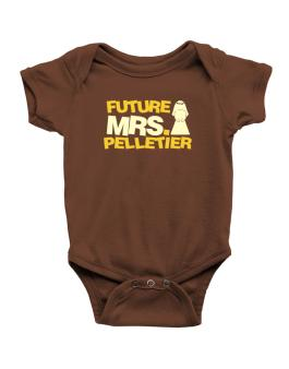 Future Mrs. Pelletier Baby Bodysuit
