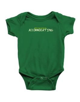 All The Rumors Are True, Im ... Accommodating Baby Bodysuit
