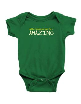 All The Rumors Are True, Im ... Amazing Baby Bodysuit