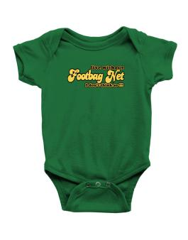 Live Without Footbag Net I Dont Think So !!! Baby Bodysuit