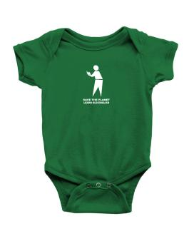 Save The Planet Learn Old English Baby Bodysuit