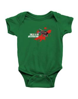 There Is No Justification Baby Bodysuit