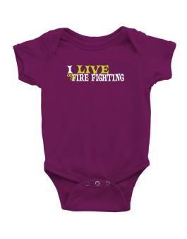 I Live Off Of Fire Fighting Baby Bodysuit