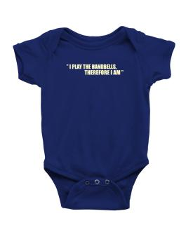 I Play The Guitar Handbells, Therefore I Am Baby Bodysuit