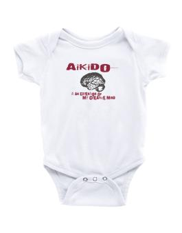 Aikido Is An Extension Of My Creative Mind Baby Bodysuit