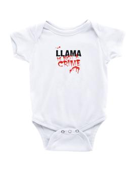 Being A ... Llama Is Not A Crime Baby Bodysuit
