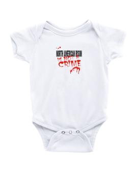 Being A ... North American Bison Is Not A Crime Baby Bodysuit