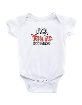 No, Youre Accessible Baby Bodysuit