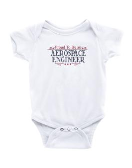 Proud To Be An Aerospace Engineer Baby Bodysuit