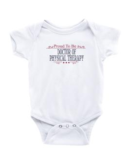 Proud To Be A Doctor Of Physical Therapy Baby Bodysuit
