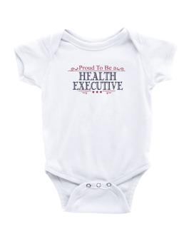 Proud To Be A Health Executive Baby Bodysuit