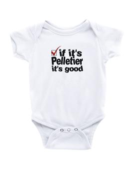 If Its Pelletier Its Good Baby Bodysuit