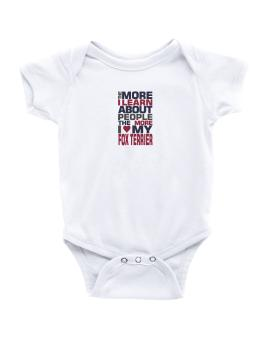 The More I Learn About People The More I Love My Fox Terrier Baby Bodysuit