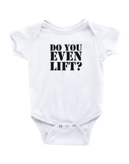 Do you even lift Baby Bodysuit