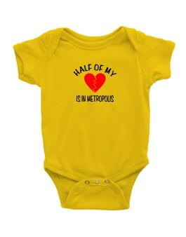 """ The other half of my heart is in Metropolis "" Baby Bodysuit"