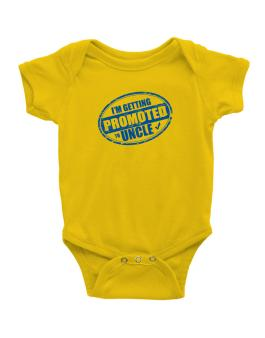 Im getting promoted to Uncle Baby Bodysuit