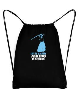 Life Is A Game, Aikido Is Serious Sport Bag