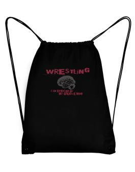 Wrestling Is An Extension Of My Creative Mind Sport Bag