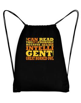 If You Can Read This Its Probably Because You Are More Intelligent Than A Great Horned Owl Sport Bag