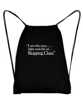 I Am The Way, Light And Life Od Skipping Class Sport Bag