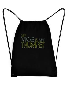 My Vice Is My Trumpet Sport Bag