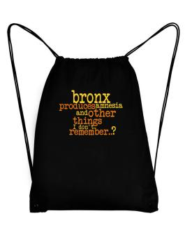 Bronx Produces Amnesia And Other Things I Dont Remember ..? Sport Bag