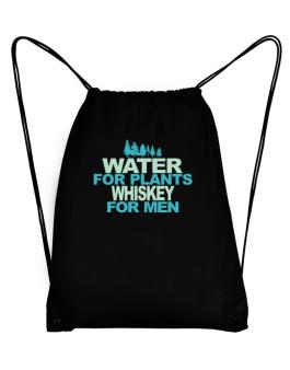 Water For Plants, Whiskey For Men Sport Bag