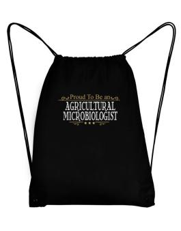 Proud To Be An Agricultural Microbiologist Sport Bag