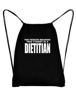 The Person Wearing This T-sshirt Is A Dietitian Sport Bag