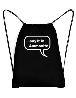 Say It In Ammonite Sport Bag