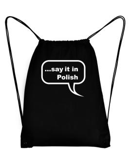 Say It In Polish Sport Bag