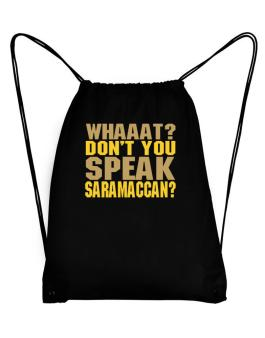 Whaaat? Dont You Speak Saramaccan? Sport Bag