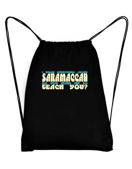 I Know Everything About Saramaccan? Do You Want Me To Teach You? Sport Bag