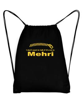I Dont Want To Talk If It Is Not In Mehri Sport Bag