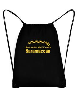 I Dont Want To Talk If It Is Not In Saramaccan Sport Bag