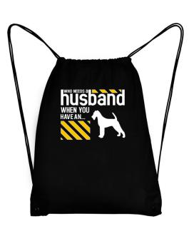 Who Needs A Husband When You Have A ... Irish Terrier Sport Bag