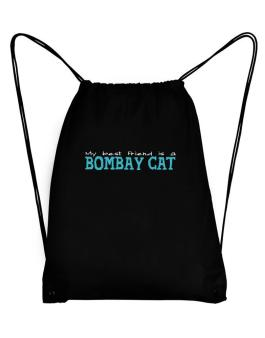 My Best Friend Is A Bombay Sport Bag