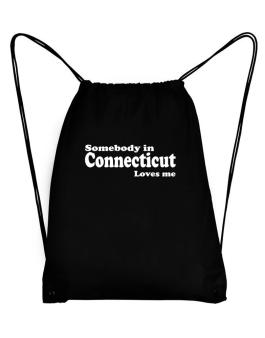 somebody In Connecticut Loves Me Sport Bag