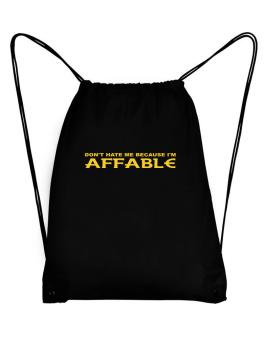 Dont Hate Me Because Im Affable Sport Bag