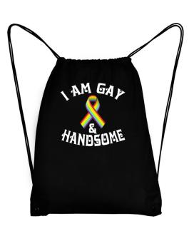 I Am Gay And Handsome Sport Bag