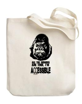 All The Rumors Are True , Im Accessible Canvas Tote Bag
