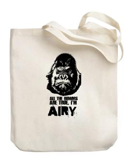All The Rumors Are True , Im Airy Canvas Tote Bag