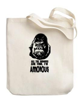 All The Rumors Are True , Im Amorous Canvas Tote Bag