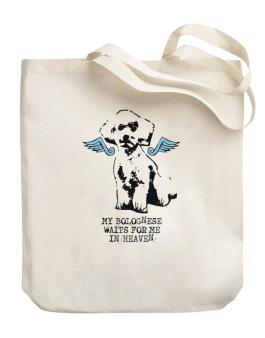 My Bolognese Waits For Me In Heaven Canvas Tote Bag