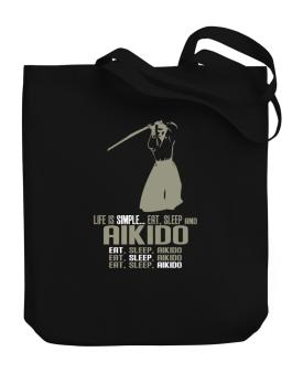 Life Is Simple... Eat, Sleep And Aikido Canvas Tote Bag