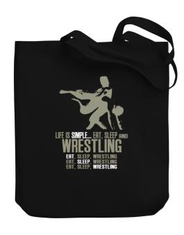 Life Is Simple... Eat, Sleep And Wrestling Canvas Tote Bag