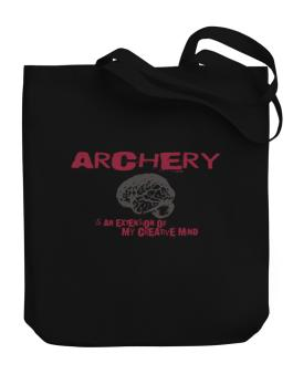 Archery Is An Extension Of My Creative Mind Canvas Tote Bag