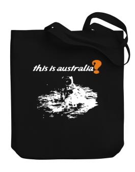 This Is Australia? - Astronaut Canvas Tote Bag