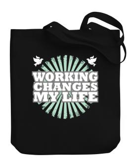 Working Changes My Life Canvas Tote Bag